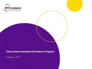 Clinical Documentation Excellence Program February 2015 Clinical Documentation