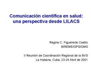 Comunicacin cientfica en salud una perspectiva desde LILACS