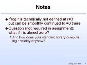 Notes u r 2 log r is technically