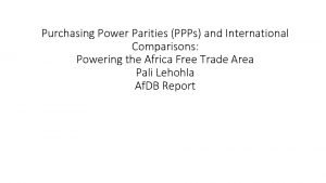 Purchasing Power Parities PPPs and International Comparisons Powering