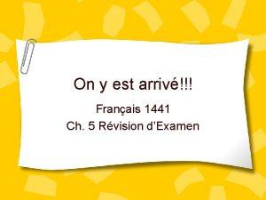 On y est arriv Franais 1441 Ch 5