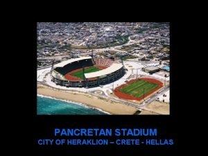 PANCRETAN STADIUM CITY OF HERAKLION CRETE HELLAS Capacity