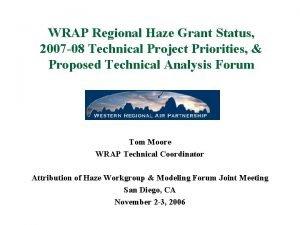 WRAP Regional Haze Grant Status 2007 08 Technical