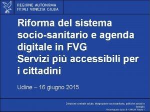 Finalit Riforma del sistema sociosanitario e agenda digitale