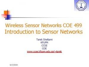 Wireless Sensor Networks COE 499 Introduction to Sensor