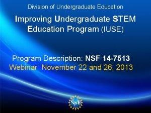 Division of Undergraduate Education Improving Undergraduate STEM Education