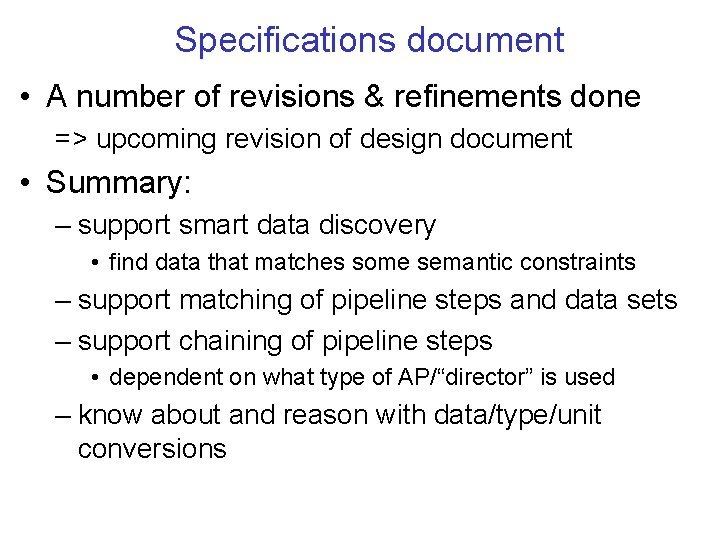 Specifications document A number of revisions refinements done