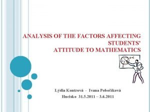 ANALYSIS OF THE FACTORS AFFECTING STUDENTS ATTITUDE TO