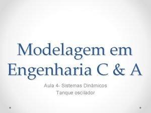 Modelagem em Engenharia C A Aula 4 Sistemas