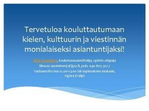 Tervetuloa kouluttautumaan kielen kulttuurin ja viestinnn monialaiseksi asiantuntijaksi