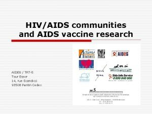 HIVAIDS communities and AIDS vaccine research AIDES TRT5