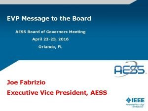 EVP Message to the Board AESS Board of