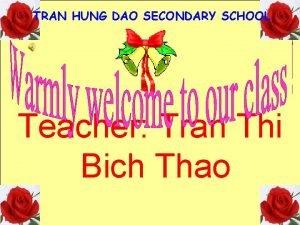 TRAN HUNG DAO SECONDARY SCHOOL Teacher Tran Thi