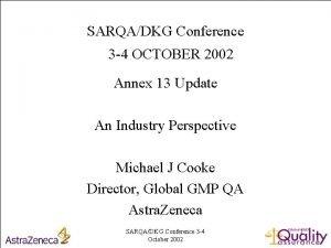 SARQADKG Conference 3 4 OCTOBER 2002 Annex 13