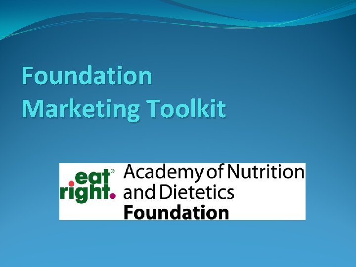 Foundation Marketing Toolkit Marketing Toolkit This toolkit includes