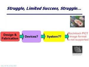 Struggle Limited Success Struggle Design Fabrication Endy MIT