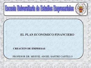EL PLAN ECONMICO FINANCIERO CREACIN DE EMPRESAS PROFESOR