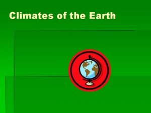 Climates of the Earth Factors Affecting Climate Discuss