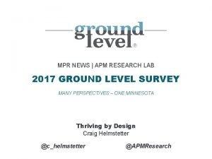MPR NEWS APM RESEARCH LAB 2017 GROUND LEVEL