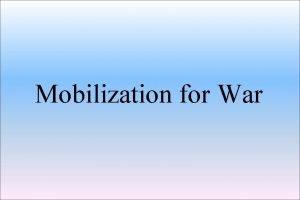 Mobilization for War men into Armed Forces factories