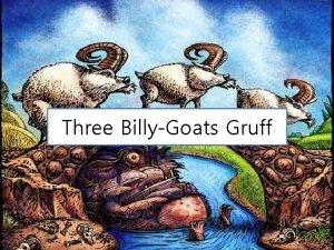 Three BillyGoats Gruff Three BillyGoats Gruff Book questions