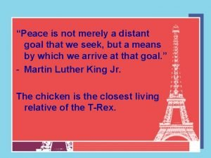 Peace is not merely a distant goal that