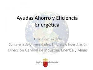 Ayudas Ahorro y Eficiencia Energtica Una iniciativa de