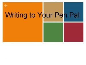Writing to Your Pen Pal Reasons why you