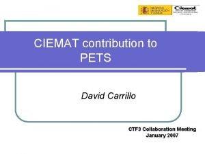 CIEMAT contribution to PETS David Carrillo CTF 3