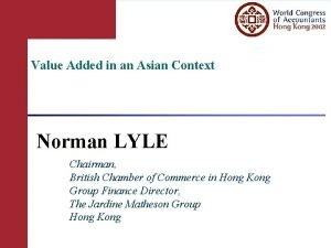 Value Added in an Asian Context Norman LYLE