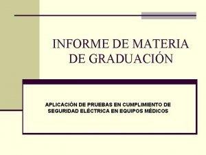 INFORME DE MATERIA DE GRADUACIN APLICACIN DE PRUEBAS