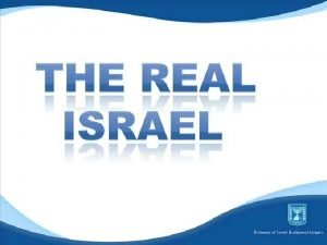 ISRAEL OVERVIEW Gross Domestic Product 217 billion GDP