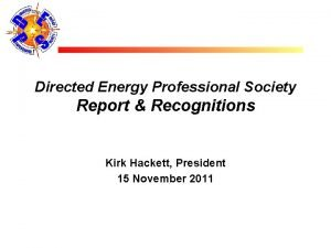 Directed Energy Professional Society Report Recognitions Kirk Hackett