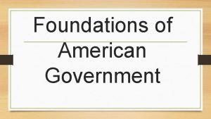 Foundations of American Government Classical Liberalism freedom of
