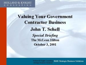 Valuing Your Government Contractor Business John T Schell