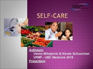 Authours Vesna Mihajlovic Nicole Schuurman VFMP UBC Medicine