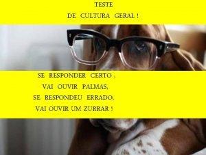 TESTE DE CULTURA GERAL SE RESPONDER CERTO VAI