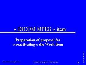DICOM MPEG item Emmanuel CordonnierEtiam com DICOM WG