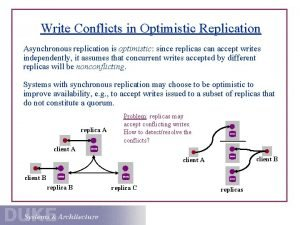 Write Conflicts in Optimistic Replication Asynchronous replication is