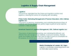 Logistics Supply Chain Management Logistics The word has
