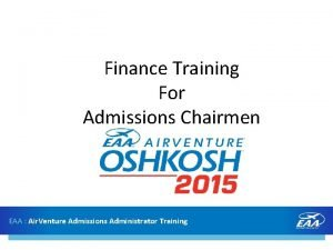 Finance Training For Admissions Chairmen EAA Air Venture