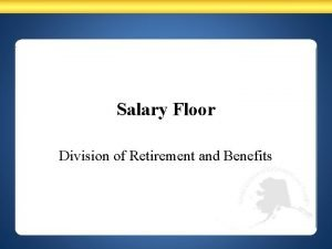 Salary Floor Division of Retirement and Benefits Salary