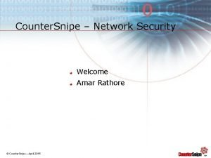 Counter Snipe Network Security Welcome Amar Rathore Counter