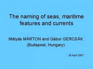 The naming of seas maritime features and currents