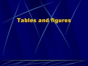 Tables and figures Tables The number of observations