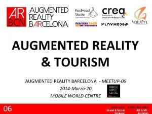 AUGMENTED REALITY TOURISM AUGMENTED REALITY BARCELONA MEETUP06 2014