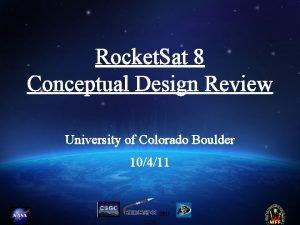 Rocket Sat 8 Conceptual Design Review University of