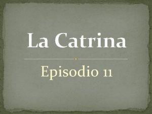 La Catrina Episodio 11 1 La oficina de