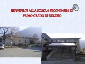 BENVENUTI ALLA SCUOLA SECONDARIA DI PRIMO GRADO DI