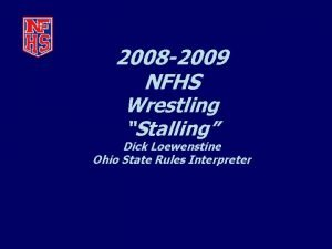 2008 2009 NFHS Wrestling Stalling Dick Loewenstine Ohio